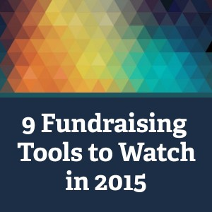 9 Fundraising Tools to Watch in 2015