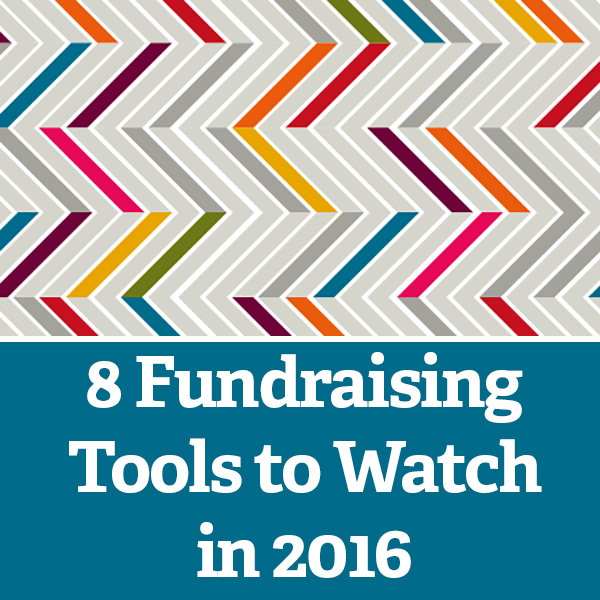 8 Fundraising Tools to Watch in 2016