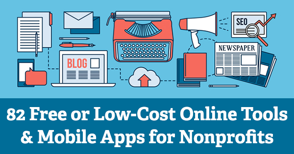 82 Free or Low-Cost Online Tools & Mobile Apps for Nonprofits